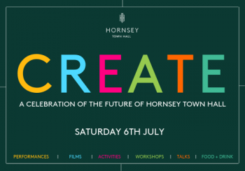 The Time + Space Co in collaboration with FEC launch 'CREATE' – a celebration of the future of Hornsey Town Hall - Hornsey Town Hall, Crouch End